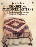 Crocheting Patchwork Patterns: 23 Granny Squares for Afghans, Sweaters and Other Projects