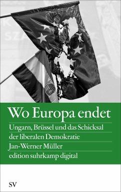 Wo Europa endet (eBook, ePUB) - Müller, Jan-Werner
