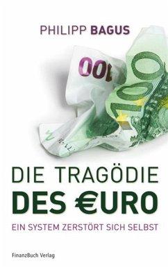 Die Tragödie des Euro (eBook, PDF) - Bagus, Philipp