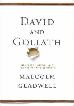 David and Goliath: Underdogs, Misfits, and the Art of Battling Giants - Gladwell, Malcolm