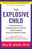 The Explosive Child [Fifth Edition]: A New Approach for Understanding and Parenting Easily Frustrated, Chronically Inflexible Children