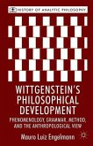 Wittgenstein's Philosophical Development: Phenomenology, Grammar, Method, and the Anthropological View
