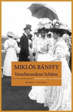 Verschwundene Schätze (eBook, ePUB) - Bánffy, Miklós