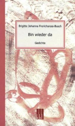 Bin Wieder Da Von Brigitte J Frerichsross Busch Portofrei Bei