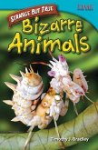 Strange But True: Bizarre Animals (Library Bound) (Advanced Plus)
