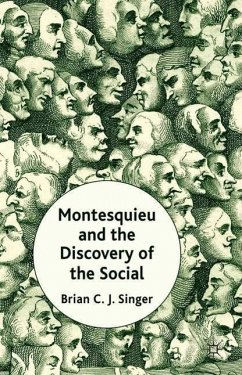 Montesquieu and the Discovery of the Social - Singer, Brian