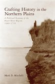 Crafting History in the Northern Plains: A Political Economy of the Heart River Region, 1400-1750