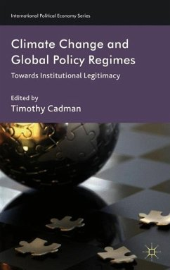Climate Change and Global Policy Regimes: Towards Institutional Legitimacy - Cadman, Timothy