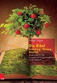 Die Bibel: Entstehung - Wirkung - Botschaft