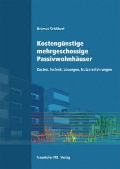 Kostengünstige mehrgeschossige Passivwohnhäuser - Schöberl, Helmut