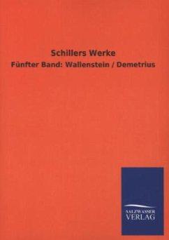Schillers Werke - Schiller, Friedrich