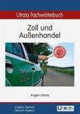 Utrata Fachwörterbuch: Zoll und Außenhandel. Englisch - Deutsch
