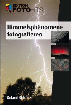 Himmelsphänomene fotografieren - Störmer, Roland