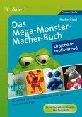 Das MegaMonsterMacher-Buch - Ungeheuer motivierend