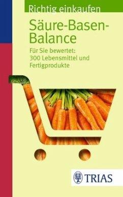 Richtig einkaufen Säure-Basen-Balance - Worlitschek, Michael; Mayr, Peter