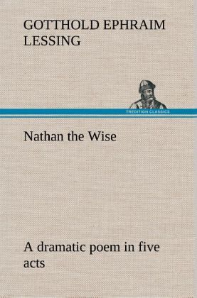 "Nathan the Wise and Lessing's ""Ideal of Humanity"""