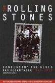 The Rolling Stones: Confessin' The Blues - Das Gesamtwerk 1963-2013