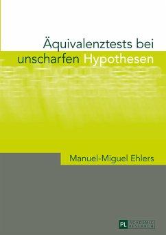 Äquivalenztests bei unscharfen Hypothesen - Ehlers, Manuel