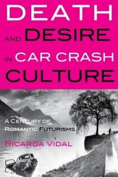 Death and Desire in Car Crash Culture - Vidal, Ricarda