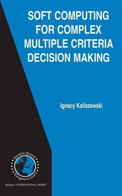 Soft Computing For Complex Multiple Criteria Decision Making (eBook, PDF) - Kaliszewski, Ignacy
