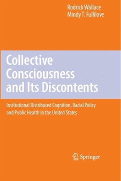 Collective Consciousness and Its Discontents: (eBook, PDF) - Wallace, Rodrick; Fullilove, Mindy T.