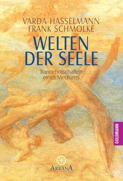 Welten der Seele (eBook, ePUB) - Hasselmann, Varda; Schmolke, Frank