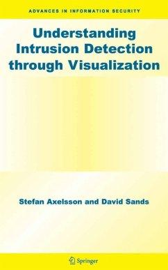 Understanding Intrusion Detection Through Visualization (eBook, PDF) - Sands, David; Axelsson, Stefan