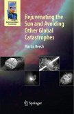Rejuvenating the Sun and Avoiding Other Global Catastrophes (eBook, PDF)