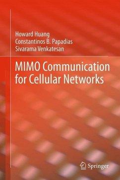 MIMO Communication for Cellular Networks (eBook, PDF) - Huang, Howard; Papadias, Constantinos B.; Venkatesan, Sivarama