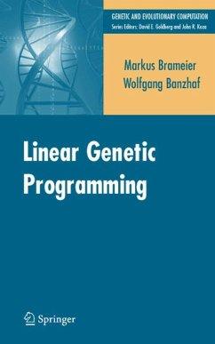 Linear Genetic Programming (eBook, PDF) - Brameier, Markus F.; Banzhaf, Wolfgang