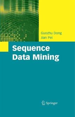 Sequence Data Mining (eBook, PDF) - Dong, Guozhu; Pei, Jian