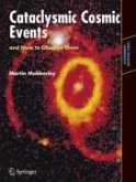 Cataclysmic Cosmic Events and How to Observe Them (eBook, PDF)