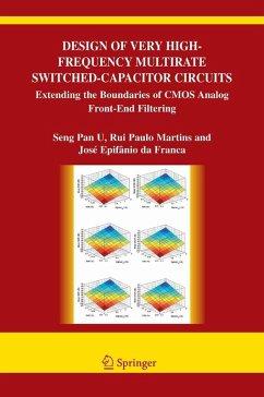 Design of Very High-Frequency Multirate Switched-Capacitor Circuits (eBook, PDF) - U Seng Pan, Ben; Da Silva Martins, Rui Paulo; Epifanio Da Franca, Jose De Albuquerque