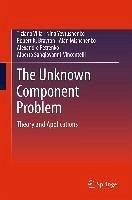 The Unknown Component Problem (eBook, PDF) - Villa, Tiziano; Yevtushenko, Nina; Brayton, Robert K.; Mishchenko, Alan; Petrenko, Alexandre; Sangiovanni-Vincentelli, Alberto