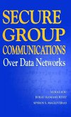 Secure Group Communications over Data Networks (eBook, PDF)