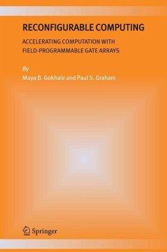 Reconfigurable Computing (eBook, PDF) - Gokhale, Maya; Graham, Paul S.
