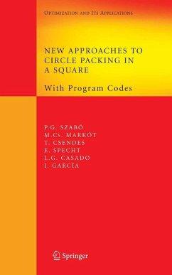New Approaches to Circle Packing in a Square (eBook, PDF) - Specht, E.; García, I.; Casado, L. G.; Markót, M. Cs.; Szabó, P. G.; Csendes, T.