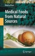 Medical Foods from Natural Sources (eBook, PDF) - Kaur, Meera