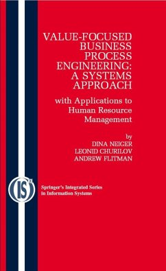 Value-Focused Business Process Engineering : a Systems Approach (eBook, PDF) - Neiger, Dina; Churilov, Leonid; Flitman, Andrew
