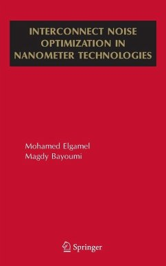 Interconnect Noise Optimization in Nanometer Technologies (eBook, PDF) - Bayoumi, Magdy A.; Elgamel, Mohamed A.