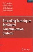 Precoding Techniques for Digital Communication Systems (eBook, PDF) - Kuo, C. -C.; Tsai, Shang-Ho; Tadjpour, Layla; Chang, Yu-Hao
