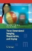 Three-Dimensional Imaging, Visualization, and Display (eBook, PDF)