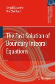 The Fast Solution of Boundary Integral Equations (eBook, PDF)