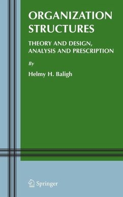 Organization Structures: Theory and Design, Analysis and Prescription (eBook, PDF) - Baligh, Helmy H.