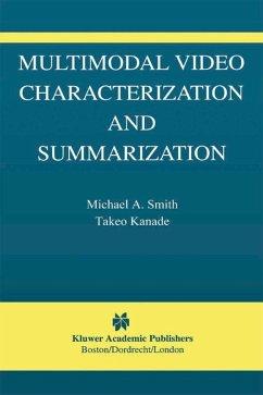 Multimodal Video Characterization and Summarization (eBook, PDF) - Smith, Michael A.; Kanade, Takeo