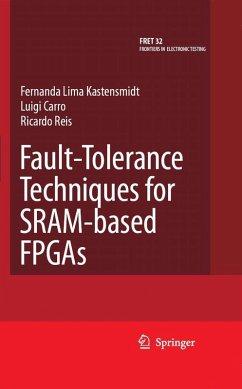 Fault-Tolerance Techniques for SRAM-based FPGAs (eBook, PDF) - Carro, Luigi; Kastensmidt, Fernanda Lima; Reis, Ricardo