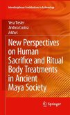 New Perspectives on Human Sacrifice and Ritual Body Treatments in Ancient Maya Society (eBook, PDF)