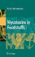 Mycotoxins in Foodstuffs (eBook, PDF) - Weidenbörner, Martin