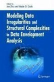 Modeling Data Irregularities and Structural Complexities in Data Envelopment Analysis (eBook, PDF)