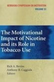 The Motivational Impact of Nicotine and its Role in Tobacco Use (eBook, PDF)